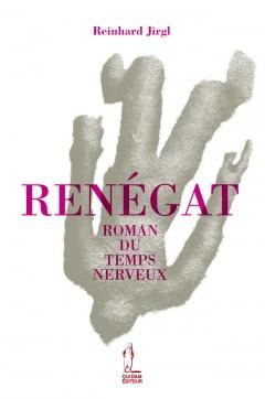 Renégat, roman du temps nerveux